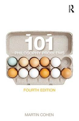 101 Philosophy Problems by Martin Cohen