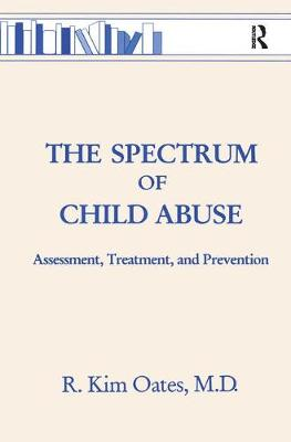Spectrum Of Child Abuse by Kim Oates