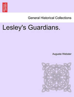 Lesley's Guardians. Vol. II by Augusta Webster