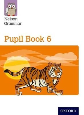 New Nelson Grammar Pupil Book 6 Year 6/P7 by Wendy Wren