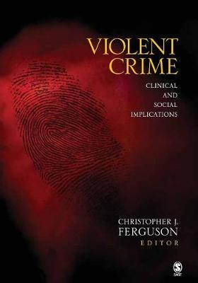 Violent Crime by Christopher J. Ferguson