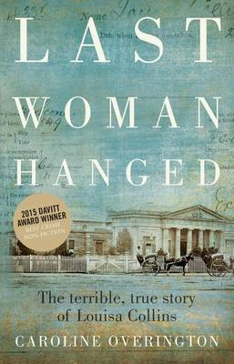 Last Woman Hanged by Caroline Overington