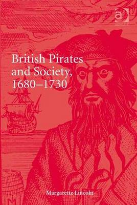 British Pirates and Society, 1680-1730 by Margarette Lincoln