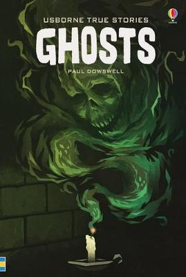 True Stories Ghosts by Paul Dowswell