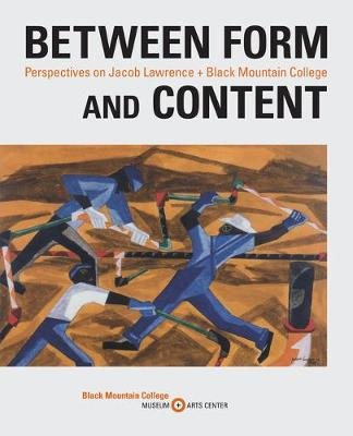 Between Form and Content: Perspectives on Jacob Lawrence + Black Mountain College by Julie Levin Caro