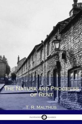 Nature and Progress of Rent by T R Malthus