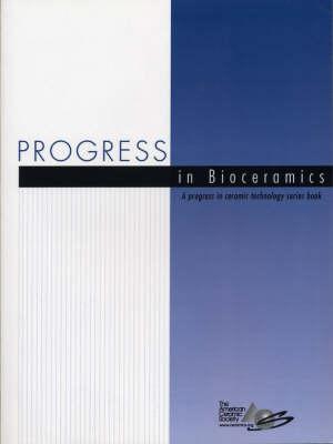 Progress in Bioceramics by ACerS (American Ceramic Society)