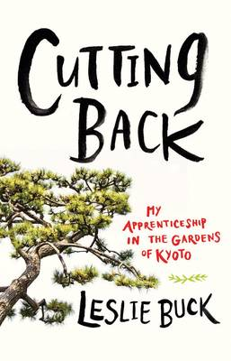 Cutting Back by Leslie Buck