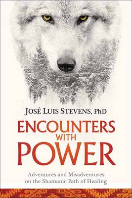 Encounters with Power by Jose Luis Stevens