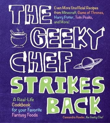The Geeky Chef Strikes Back by Cassandra Reeder