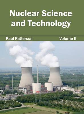 Nuclear Science and Technology: Volume II by Paul Patterson