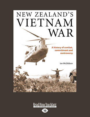 New Zealand's Vietnam War: A History of Combat, Commitment and Controversy by Ian McGibbon