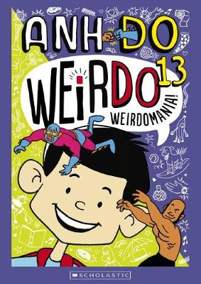 WeirDo #13: Weirdomania! by Anh Do