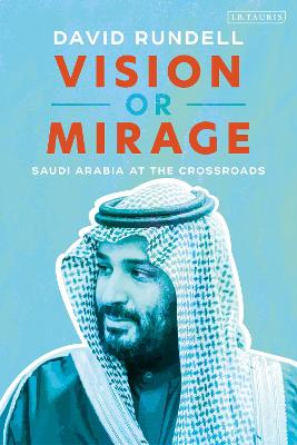 Vision or Mirage: Saudi Arabia at the Crossroads book