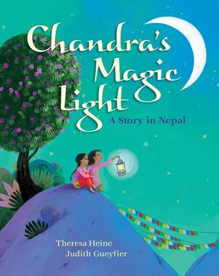 Chandra's Magic Light: A Story in Nepal by Theresa Heine