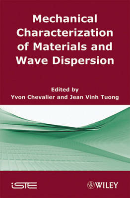 Mechanical Characterization of Materials and Wave Dispersion by Yvon Chevalier