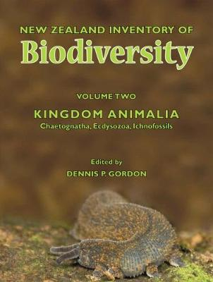 New Zealand Inventory of Biodiversity Vol 2 by Dennis P. Gordon