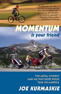 Momentum Is Your Friend by Joe Kurmaskie