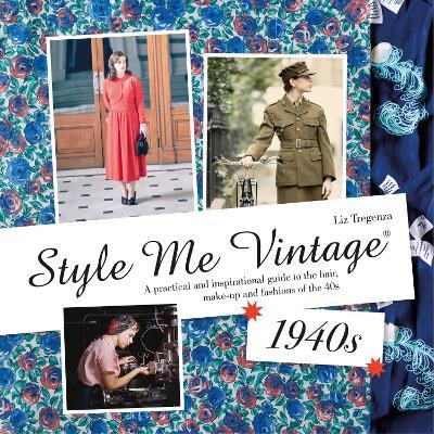 Style Me Vintage: 1940s by Liz Tregenza