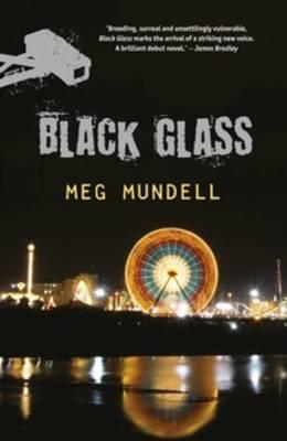 Black Glass: A Novel by Meg Mundell