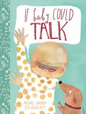 If Baby Could Talk by Michael Wagner