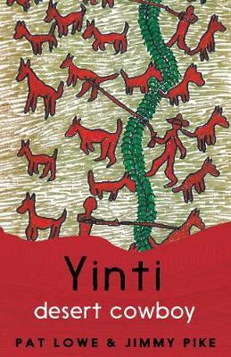 Yinti, Desert Cowboy by Pat Lowe