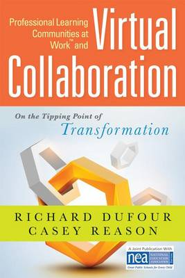Professional Learning Communities at Workacentsa Acents and Virtual Collaboration by Richard Dufour