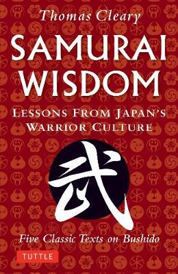 Samurai Wisdom by Thomas Cleary