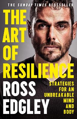 The Art of Resilience: Strategies for an Unbreakable Mind and Body by Ross Edgley