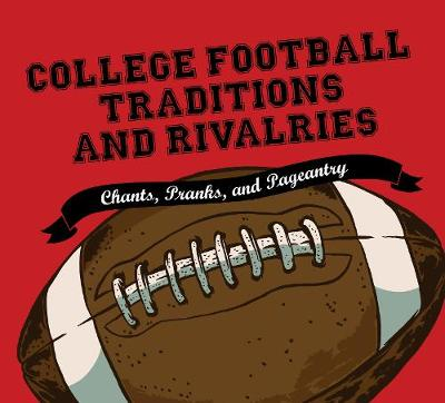 College Football Traditions and Rivalries by None