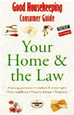 Your Home and the Law by Good Housekeeping