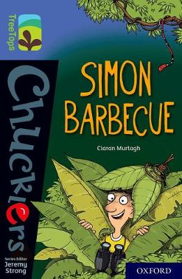 Oxford Reading Tree TreeTops Chucklers: Oxford Level 17: Simon Barbecue by Ciaran Murtagh