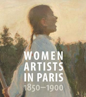 Women Artists in Paris, 1850-1900 by Laurence Madeline