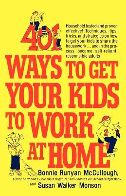 401 Ways to Get Your Kids to Work at Home by Bonnie Runyan McCullough