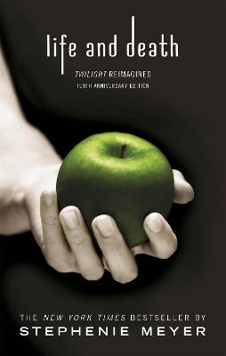 Life and Death: Twilight Reimagined by Stephenie Meyer