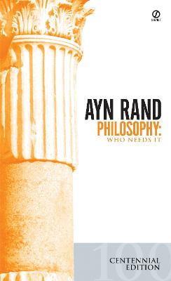 Philosophy: Who Needs it? by Ayn Rand