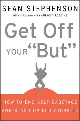 "Get Off Your ""But"" by Sean Stephenson"
