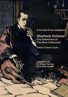 A Dovetale Press Adaptation of Sherlock Holmes: The Adventure of The Blue Carbuncle by Arthur Conan Doyle by Gillian M Claridge