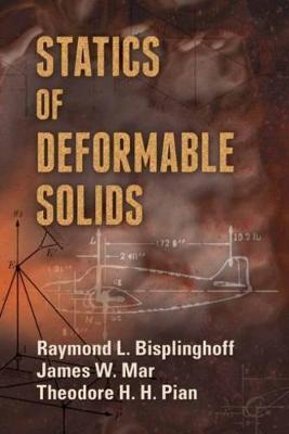 Statics of Deformable Solids by Raymond L. Bisplinghoff