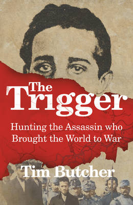 The Trigger by Tim Butcher