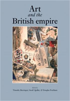 Art and the British Empire by Tim Barringer