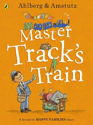 Master Track's Train by Allan Ahlberg