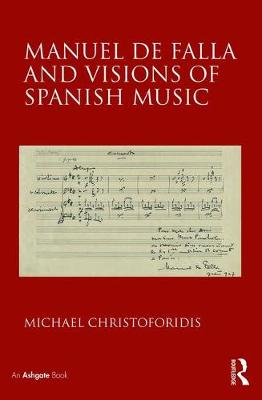 Manuel de Falla and Visions of Spanish Music book