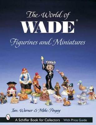 World of Wade Figurines and Miniatures by Ian Warner