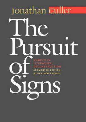 The Pursuit of Signs by Jonathan Culler