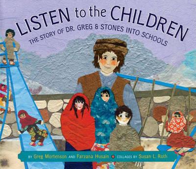 Listen to the Children by Greg Mortenson