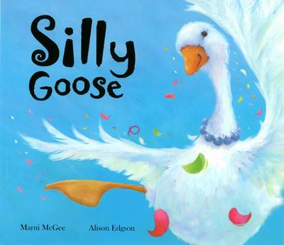 Silly Goose by Marni McGee