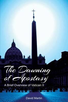 The Dawning of Apostasy by David Martin