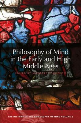 Philosophy of Mind in the Early and High Middle Ages by Margaret Cameron