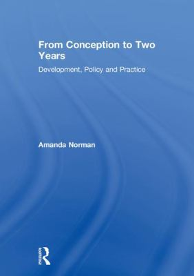 From Conception to Two Years: Development, Policy and Practice book